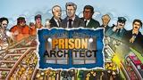 Prison Architect,