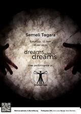 Dreams Within Dreams –, Σεμέλη Ταγαρά,Dreams Within Dreams –, semeli tagara