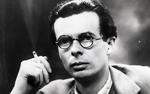 Aldous Huxley –