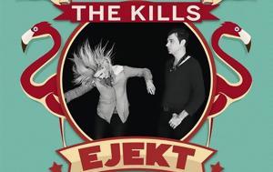 Kills, Ελλάδα, Eject Festival, Kills, ellada, Eject Festival