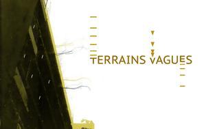 Terrains Vagues, Εικαστικό, T A F, Art Foundation, Terrains Vagues, eikastiko, T A F, Art Foundation