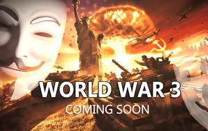 Ανατριχιαστικό, Anonymous, Ετοιμαστείτε, Γ Παγκόσμιο Πόλεμο [Βίντεο], anatrichiastiko, Anonymous, etoimasteite, g pagkosmio polemo [vinteo]