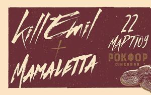 Kill Emil #x26 Mamaletta Live, Ροκφόρ, Kill Emil #x26 Mamaletta Live, rokfor