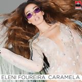 Ελένη Φουρέιρα-Πάνος Βλάχος, Caramela,eleni foureira-panos vlachos, Caramela