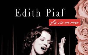 La Vie, Rose, …Edith Piaf, 25 Φεβρουαρίου, Βασιλικό Θέατρο, La Vie, Rose, …Edith Piaf, 25 fevrouariou, vasiliko theatro