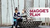 Maggie's Plan Η Μάγκι Έχει Σχέδιο,Maggie's Plan i magki echei schedio