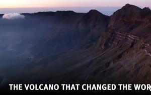 The volcano that changed the world (Η έκρηξη που άλλαξε τον κόσμο)